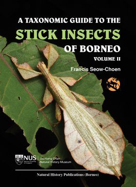 A Taxonomic Guide to the Stick Insects of Borneo, Volume 2