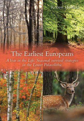 The Earliest Europeans - A Year in the Life