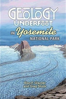 Geology Underfoot in Yosemite National Park