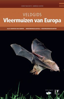 Veldgids Vleermuizen van Europa [Bats of Britain and Europe]