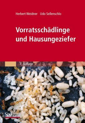 Vorratsschädlinge Und Hausungeziefer: Bestimmungstabellen für Mitteleuropa [House and Storage Pests: Identification Tables for Central Europe]