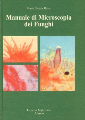 Manuale di Microscopia dei Funghi [Manual to Microscopy of Fungi]