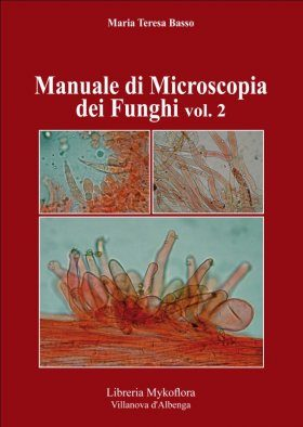 Manuale di Microscopia dei Funghi, Volume 2 [Manual to Microscopy of Fungi, Volume 2]