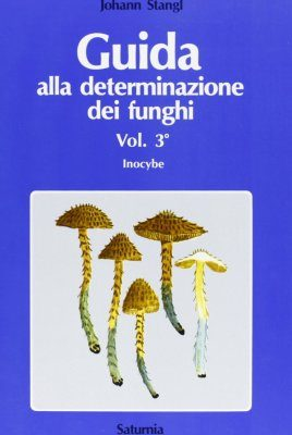 Guida alla Determinazione dei Funghi, Volume 3 [Guide to the Identification of Fungi, Volume 3]