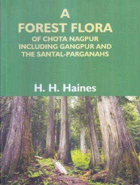 A Forest Flora of Chota Nagpur including Gangpur and the Santal-Parganahs