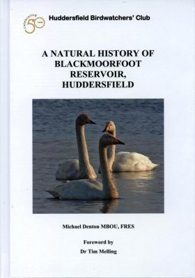 A Natural History of Blackmoorfoot Reservoir, Huddersfield