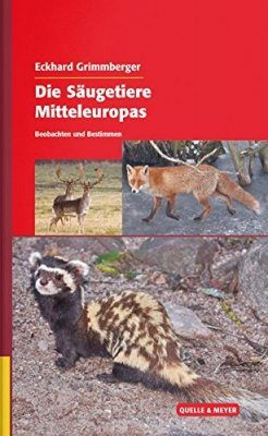 Die Säugetiere Mitteleuropas: Beobachten und Bestimmen [The Mammals of Central Europe: Observing and Identifying]