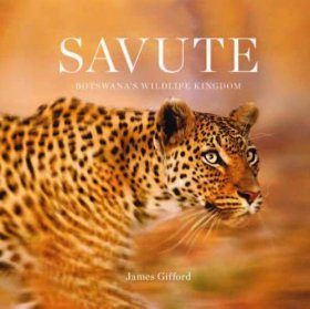 Savute: Botswana's Wildlife Kingdom