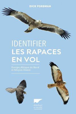 Identifier les Rapaces en Vol: Europe, Afrique du Nord et Moyen Orient [Flight Identification of Raptors of Europe, North Africa and the Middle East]