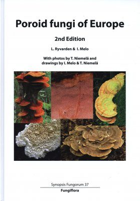 Synopsis Fungorum, Volume 37: Poroid Fungi of Europe