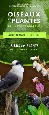 Birds and Plants of the Boreal Forest: Field Guide / Oiseaux et Plantes de la Forêt Boréale: Guide Terrain