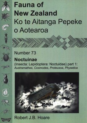 Fauna of New Zealand, No 73: Noctuinae (Insecta: Lepidoptera: Noctuidae), Part 1: Austramathes, Cosmodes, Proteuxoa, Physetica
