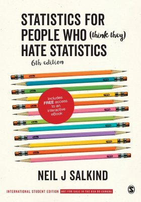 Statistics for People Who (Think They) Hate Statistics (International Student Edition)