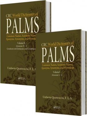 CRC World Dictionary of Palms: Common Names, Scientific Names, Eponyms, Synonyms, and Etymology (2-Volume Set)