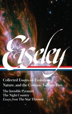 Loren Eiseley: Collected Essays on Evolution, Nature, and the Cosmos, Volume 2