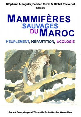 Mammifères Sauvages du Maroc: Peuplement, Répartition, Ecologie [Wild Mammals of Morocco: Populations, Distribution, Ecology]