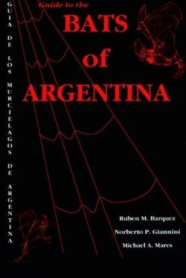 Guide to the Bats of Argentina / Guia de los Murcielagos de Argentina