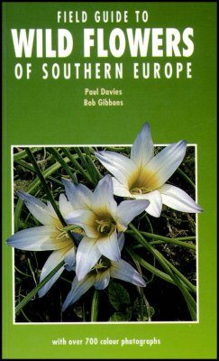 Field Guide to the Wild Flowers of Southern Europe