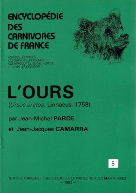 Encyclopédie des Carnivores de France, Part 5: L'Ours (Ursus arctos, Linnaeus, 1758) [Encyclopedia of Carnivores of France, Volume 5: The Brown Bear]