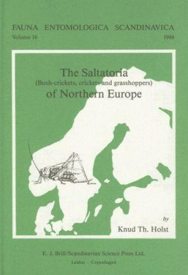 The Saltatoria (Bush-Crickets, Crickets and Grasshoppers) of Northern Europe