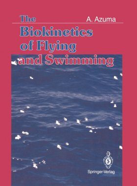 The Biokinetics of Flying and Swimming