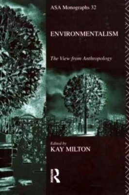 Environmentalism: The View from Anthropology
