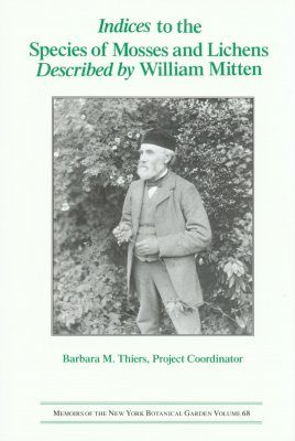 Indices to the Species of Mosses and Lichens Described by William Mitten
