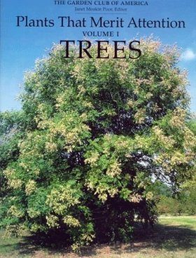 Plants that Merit Attention, Volume 1: Trees