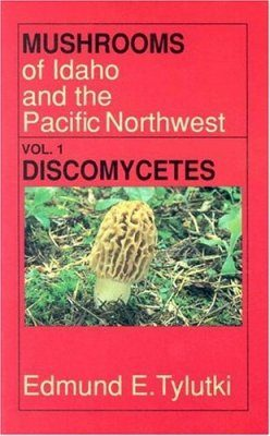 Mushrooms of Idaho and the Pacific Northwest, Volume 1