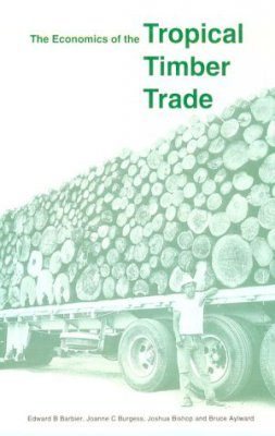 The Economics of the Tropical Timber Trade