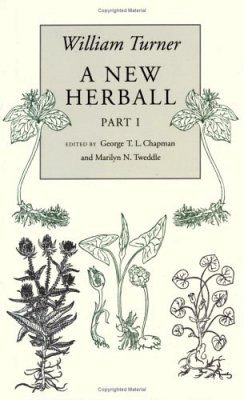 William Turner: A New Herball, Volume 1 (Part I)