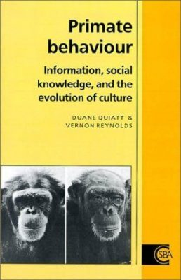 Primate Behaviour Information Social Knowledge And The Evolution Of Culture Cambridge Studies In Biological
