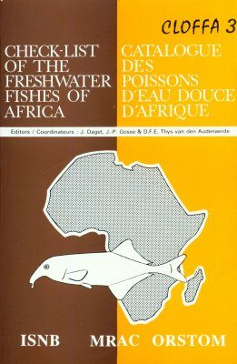 Check-list of the Freshwater Fishes of Africa, Volume 3 / Catalogue des Poissons d'eau Douce d'Afrique, Cloffa 3