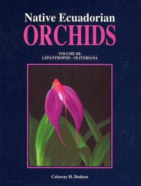 Native Ecuadorian Orchids, Volume 3: Lepanthopsis-Oliveriana