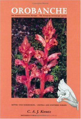 Orobanche: The European Broomrape Species: A Field Guide / Die Sommerwurzarten Europas: Ein Bestimmungsbuch, Volume 1