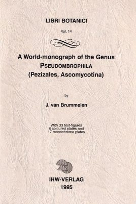 A World Monograph of the Genus Pseudombrophila (Pezizales, Ascomycotina)