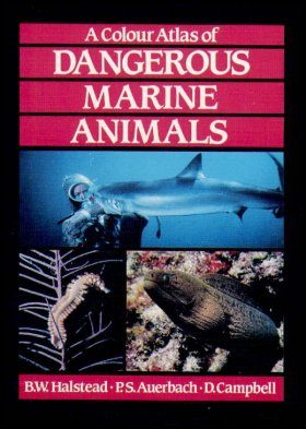A Colour Atlas of Dangerous Marine Animals