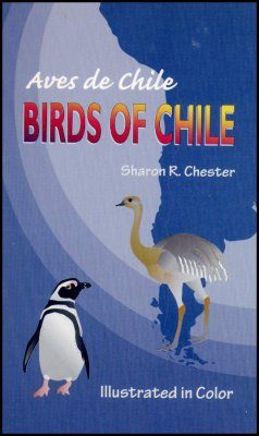 Birds of Chile: Illustrated in Colour