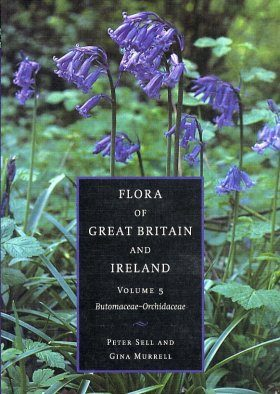Flora of Great Britain and Ireland, Volume 5: Butomaceae - Orchidaceae