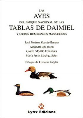 Las Aves del Parque Nacional de las Tablas de Daimal y Otros Humedales Manchegos [The Birds of Tablas de Daimiel National Park and Other Wetlands]