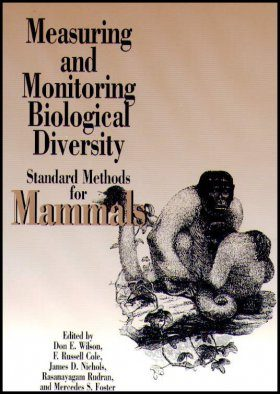Measuring and Monitoring Biological Diversity: Standard Methods for Mammals
