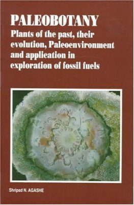 Paleobotany: Plants of the Past, Their Evolution, Palaeoenvironment and Application in Exploration of Fossil Fuels