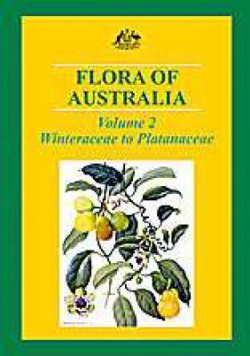 Flora of Australia, Volume 2: Winteraceae to Platanaceae