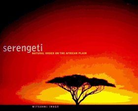 Serengeti: Natural Order on the African Plain