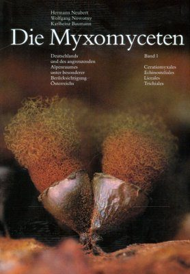 Die Myxomyceten, Band 1 [The Myxomycetes, Volume 1]: Ceratiomyxales, Echinosteliales, Liceales, Trichiales