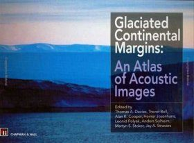 Glaciated Continental Margins: An Atlas of Acoustic Images