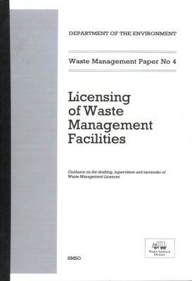 Waste Management Paper No. 4: Licensing of Waste Management Facilities