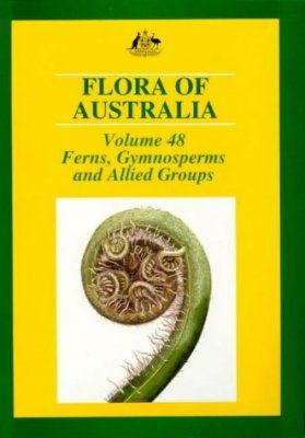 Flora of Australia, Volume 48: Ferns, Gymnosperms and Allied Groups