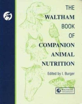 The Waltham Book of Companion Animal Nutrition