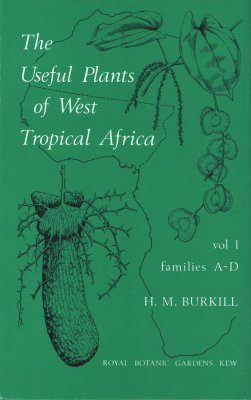 The Useful Plants of West Tropical Africa, Volume 1